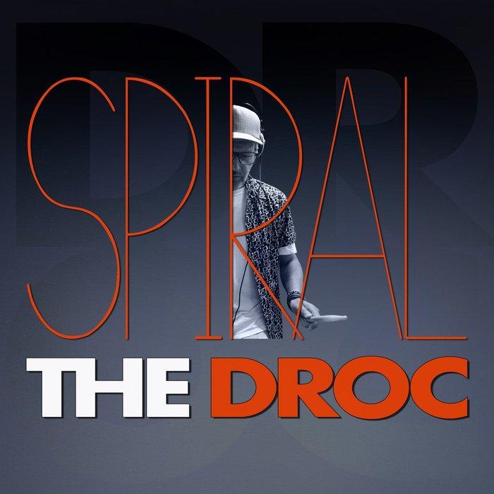 THE DROC - Spiral