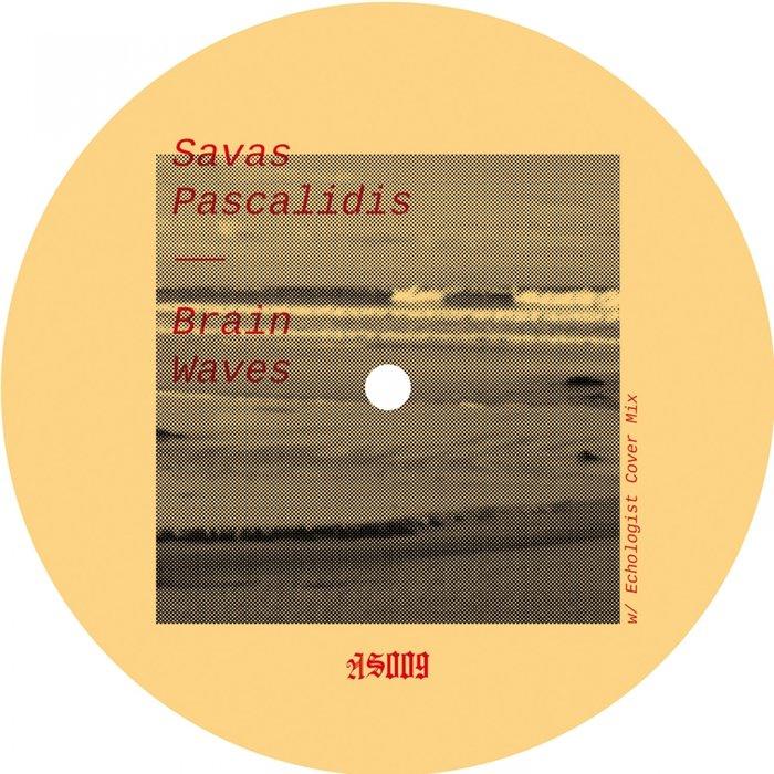 SAVAS PASCALIDIS - Brain Waves EP