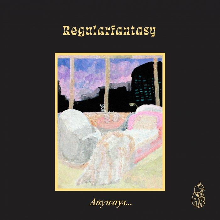 REGULARFANTASY - Anyways...