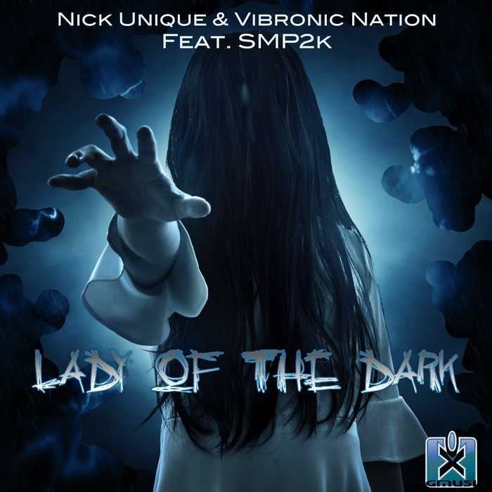 Nick Unique & Vibronic Nation feat. Smp2k - Lady Of The Dark