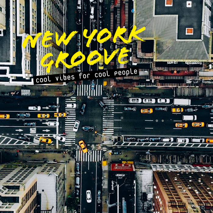 VARIOUS - New York Groove/Cool Vibes For Cool People