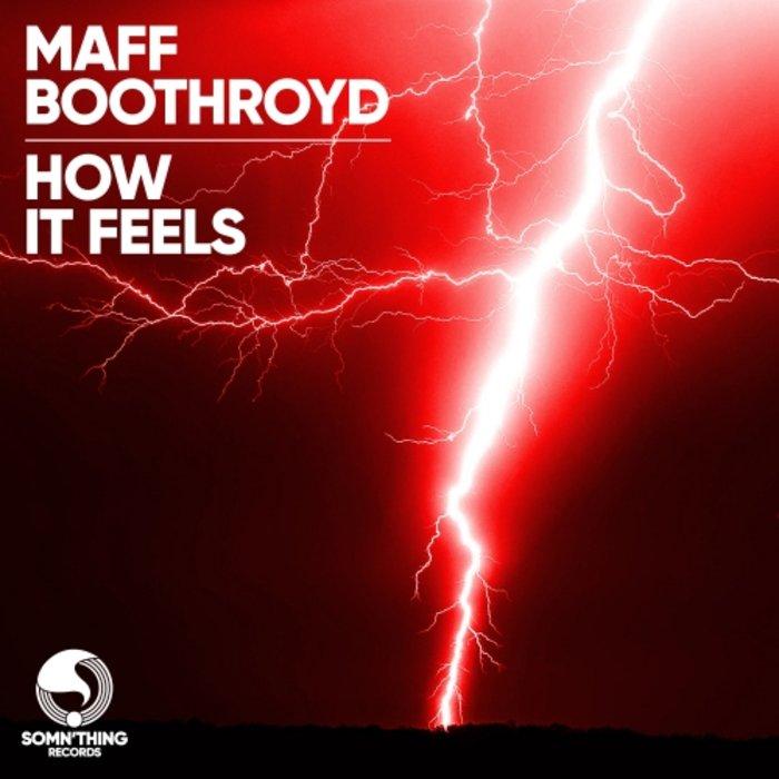 MAFF BOOTHROYD - How It Feels