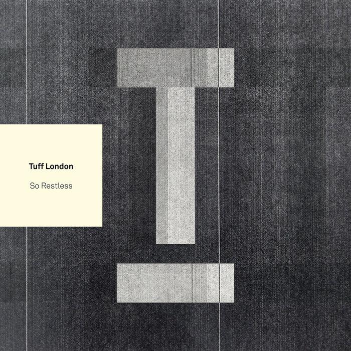 TUFF LONDON - So Restless