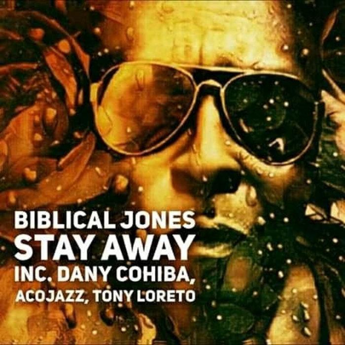 BIBLICAL JONES - Stay Away (Explicit)