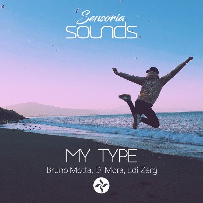 BRUNO MOTTA/DI MORA/EDI ZERG - My Type