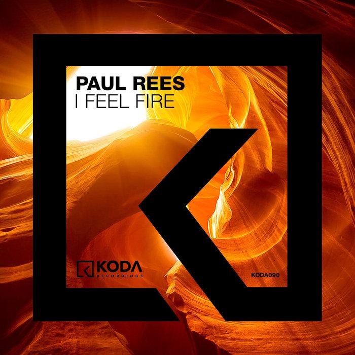 PAUL REES - I Feel Fire