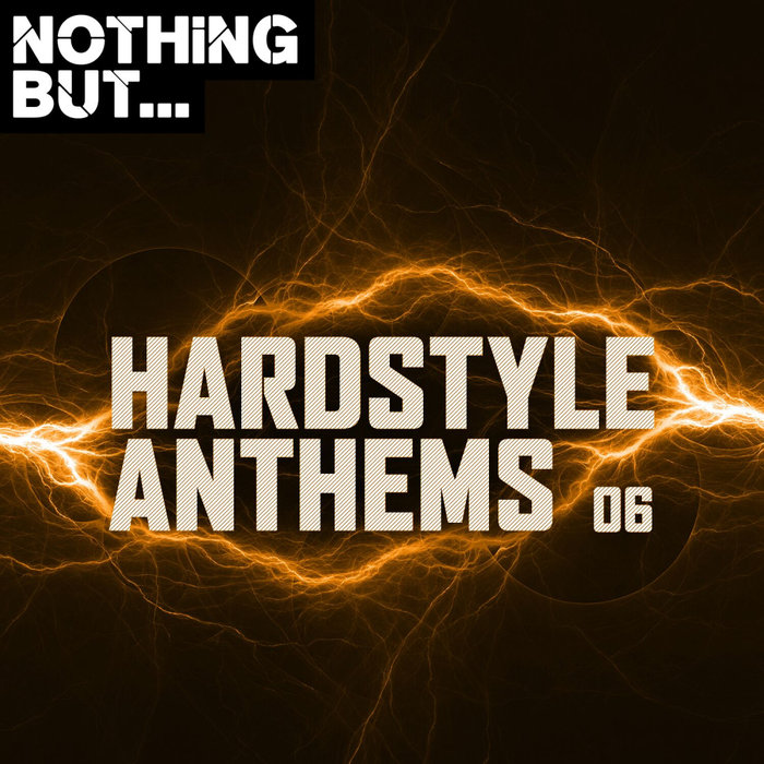 VARIOUS - Nothing But... Hardstyle Anthems Vol 06