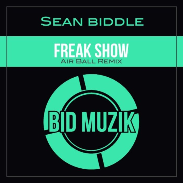 SEAN BIDDLE - Freakshow
