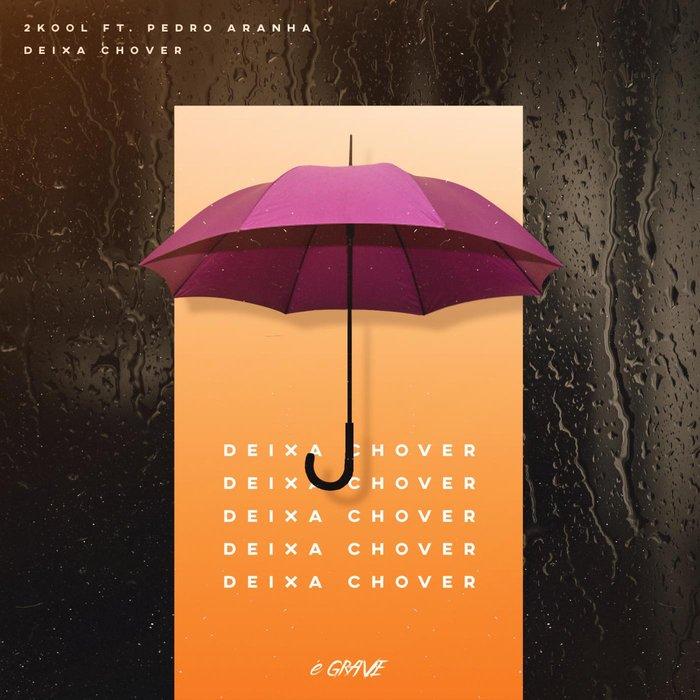 2KOOL/PEDRO ARANHA - Deixa Chover