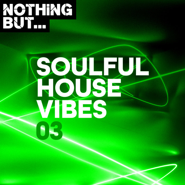 VARIOUS - Nothing But... Soulful House Vibes Vol 03