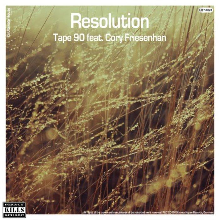 TAPE 90 feat CORY FRIESENHAN - Resolution