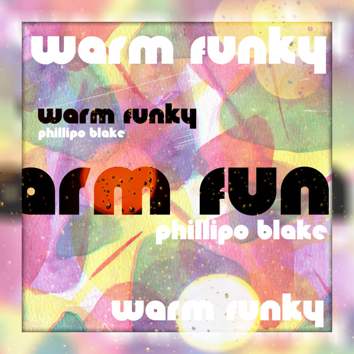 PHILLIPO BLAKE - Warm Funky