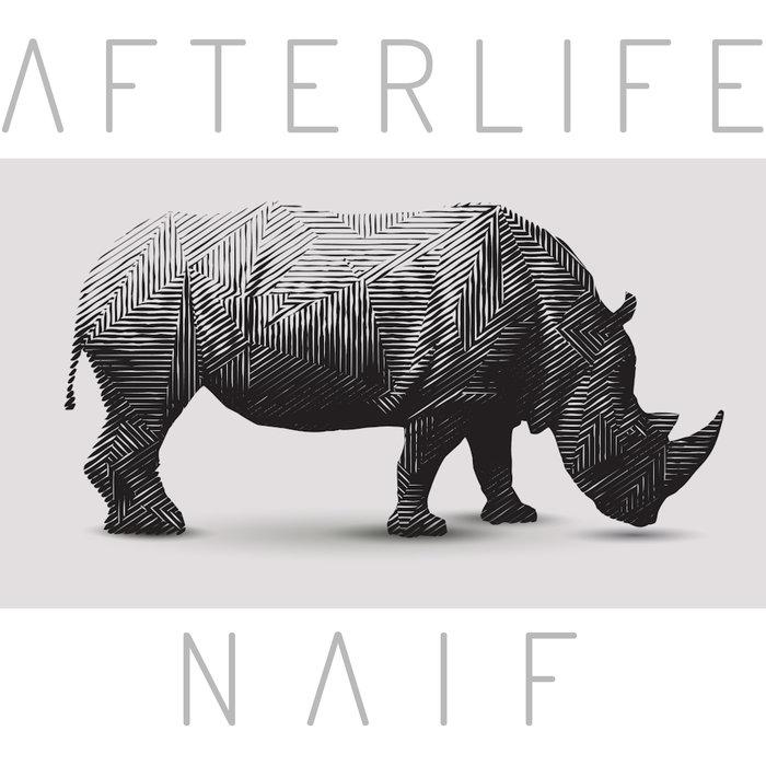 AFTERLIFE - Naif