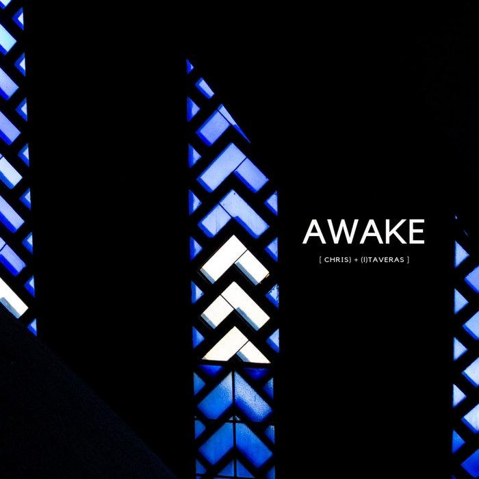 CHRIS TAVERAS - Awake