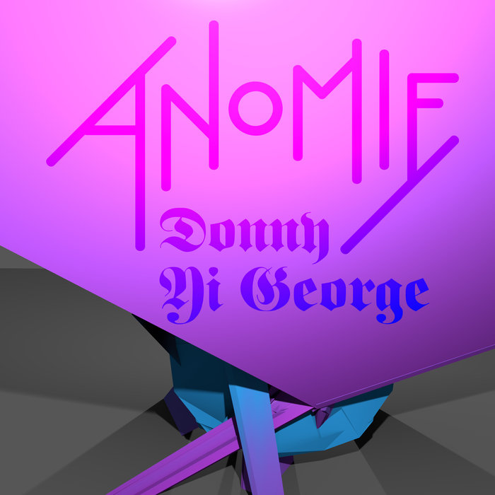 DONNY YI GEORGE - Anomie