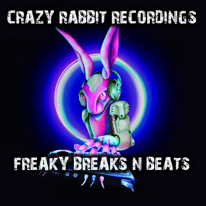 VARIOUS - Crazy Rabbit Recordings Freaky Breaks N Beats