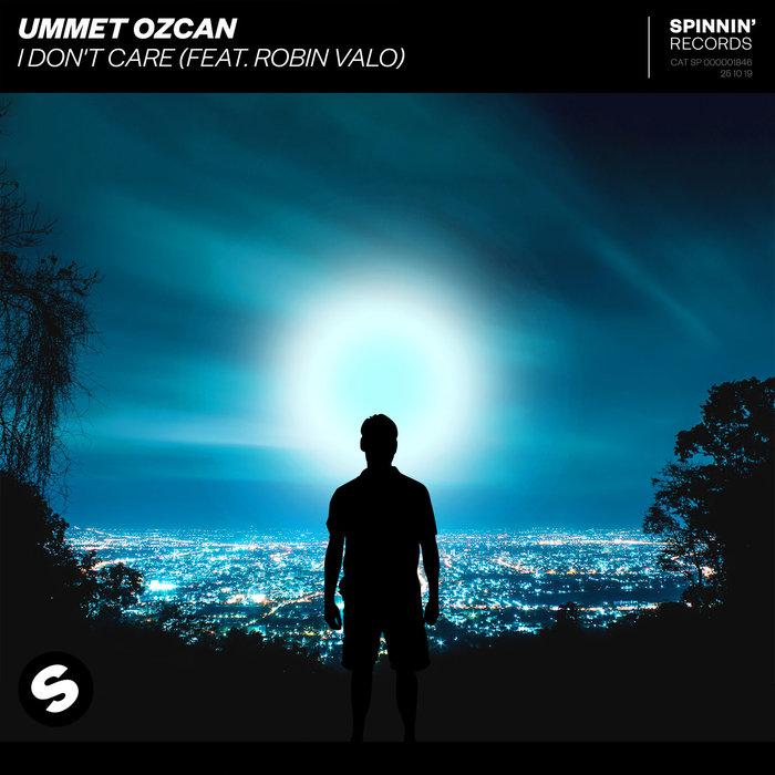 UMMET OZCAN feat ROBIN VALO - I Don't Care