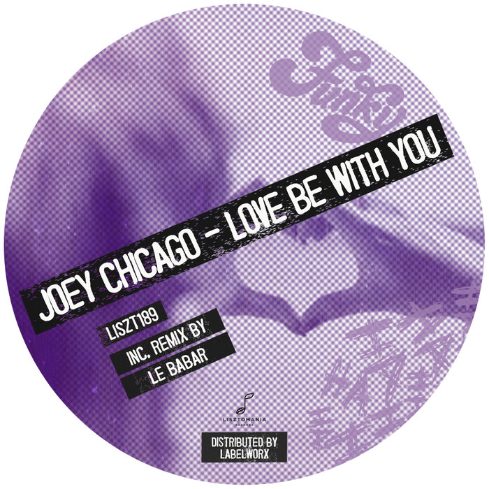 JOEY CHICAGO - Love Be With You
