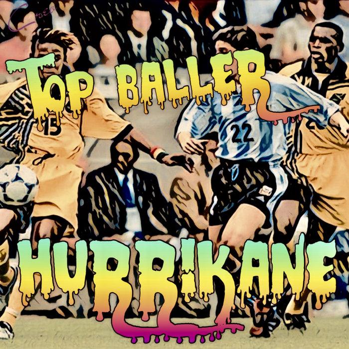 HURRIKANE - Top Baller
