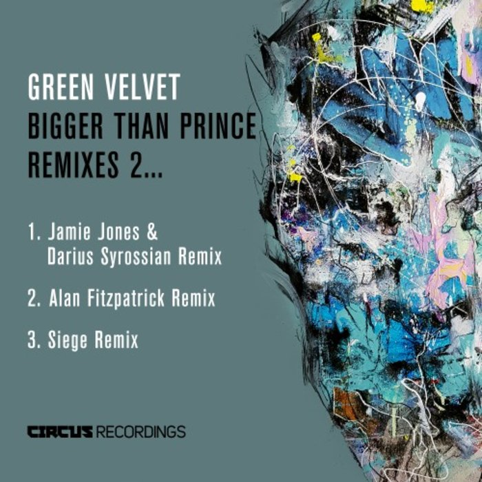 GREEN VELVET - Bigger Than Prince Remixes 2
