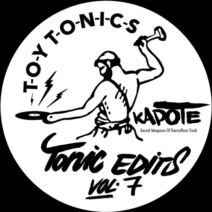 KAPOTE - Tonic Edits Vol 7 (Secret Weapons Of Dancefloor Funk)