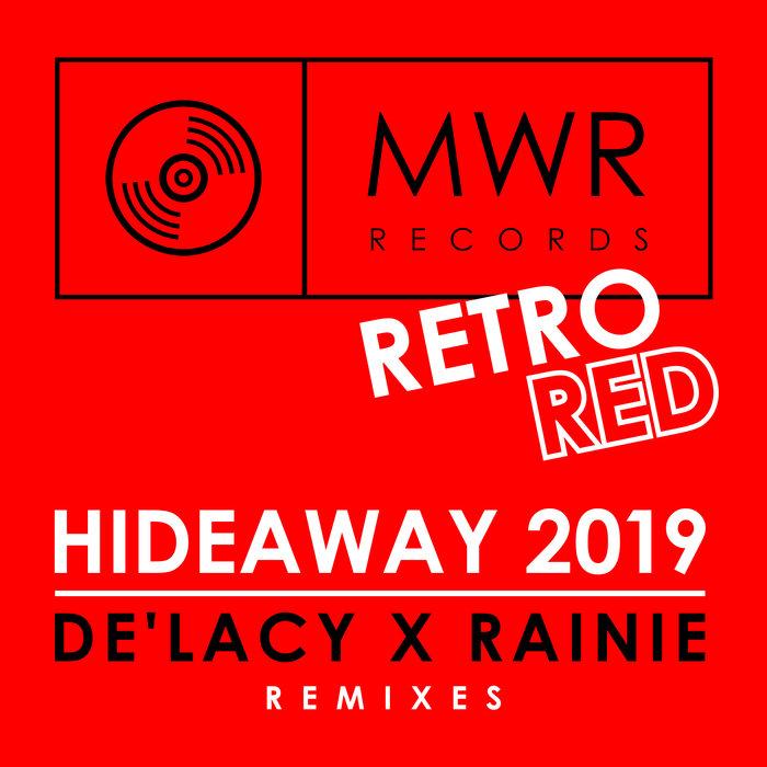 DE'LACY/RAINIE - Hideaway 2019 (Remixes)
