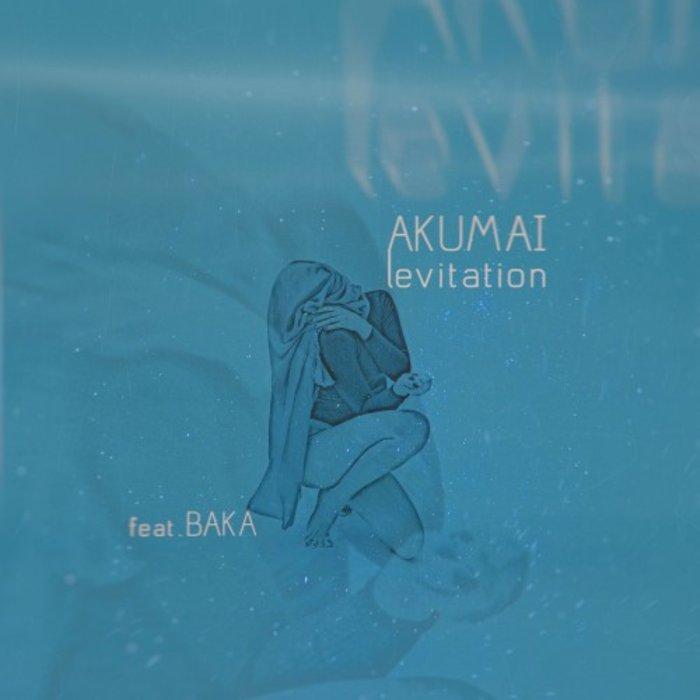 AKUMAI feat BAKA - Levitation