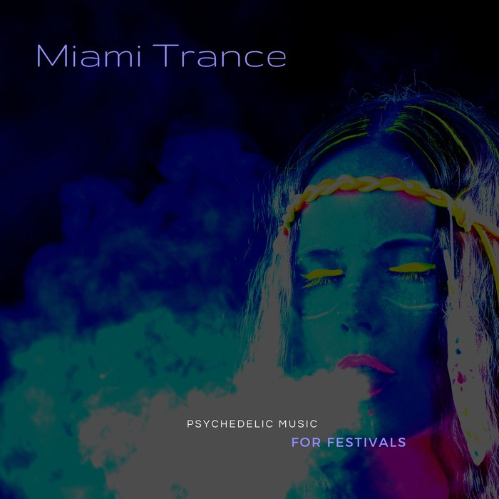 VARIOUS - Miami Trance - Psychedelic Music For Festivals