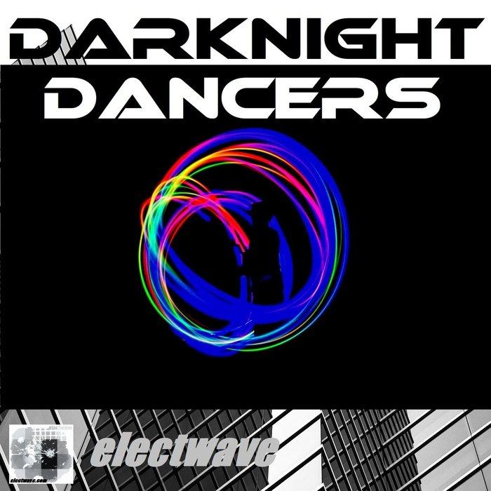 ELECTWAVE - Dark Night Dancers
