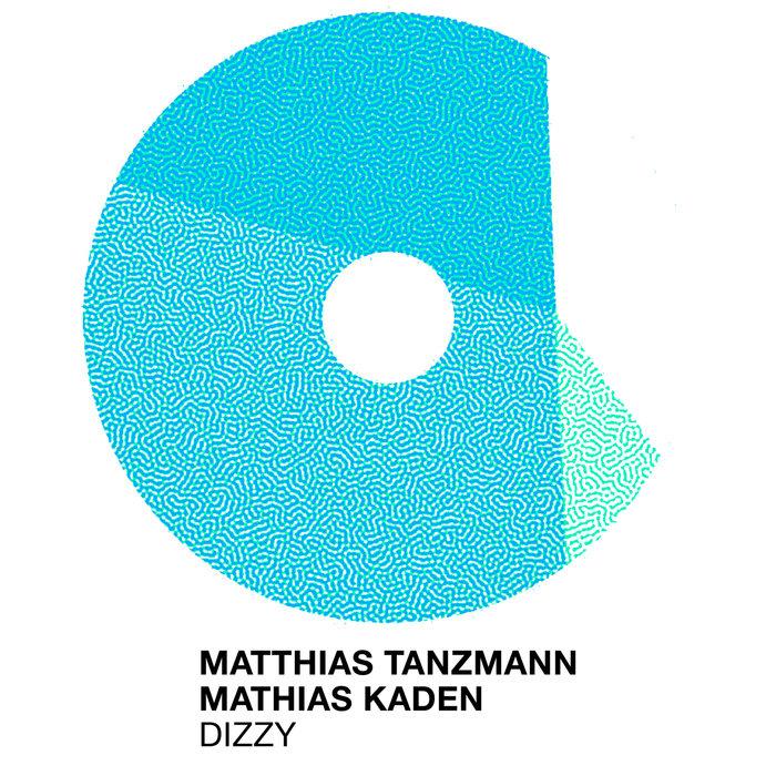 MATTHIAS TANZMANN/MATHIAS KADEN - Dizzy