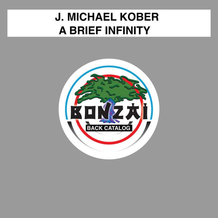 J MICHAEL KOBER - A Brief Infinity
