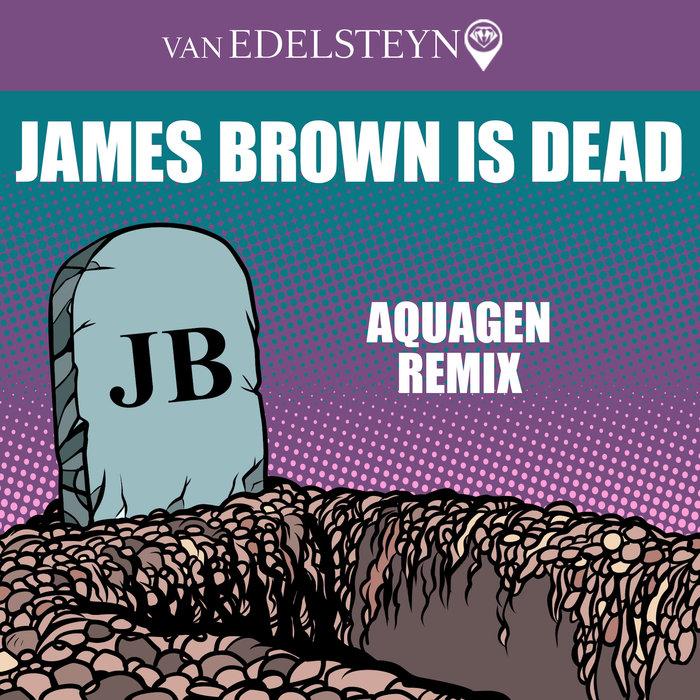 VAN EDELSTEYN - James Brown Is Dead