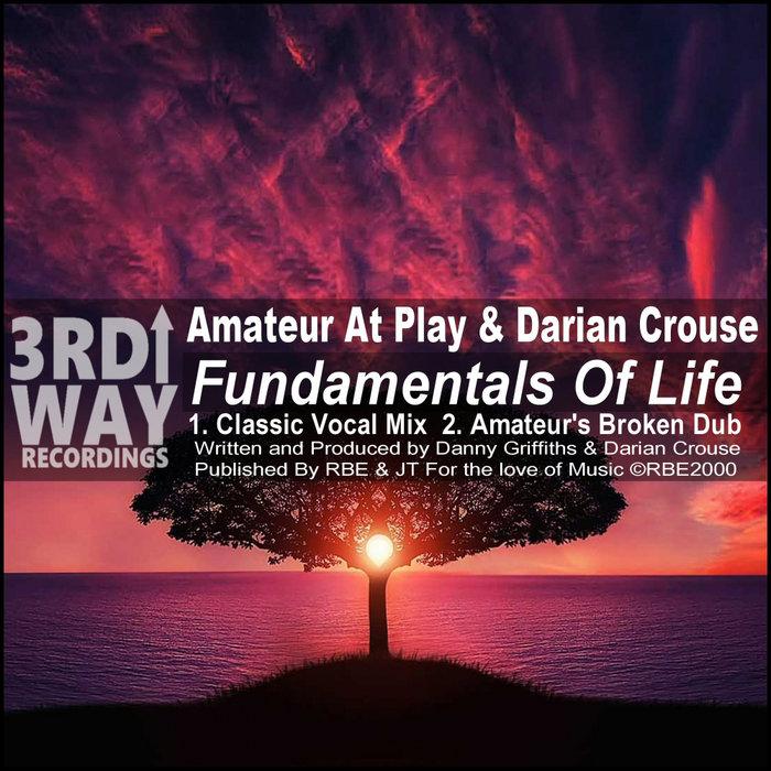 AMATEUR AT PLAY/DARIAN CROUSE - Fundamentals Of Life
