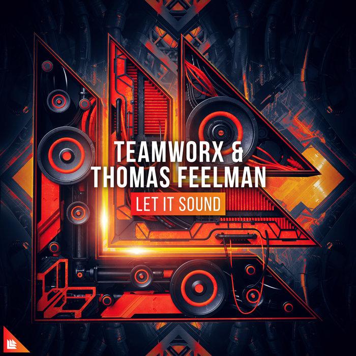TEAMWORX & THOMAS FEELMAN - Let It Sound