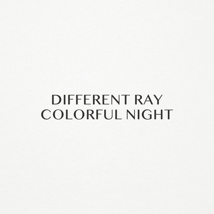 DIFFERENT RAY - Colorful Night