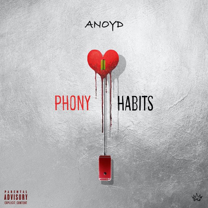ANOYD - Phony Habits (Explicit)