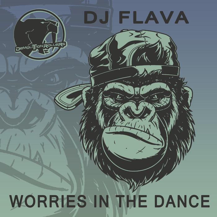 DJ FLAVA - Worries In The Dance