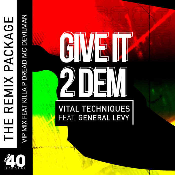 VITAL TECHNIQUES X GENERAL LEVY - Give It 2 Dem (Remixes)
