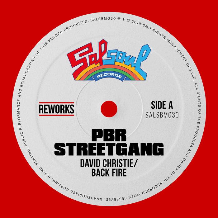 PBR STREETGANG/DAVID CHRISTIE - Back Fire (PBR Streetgang Reworks)