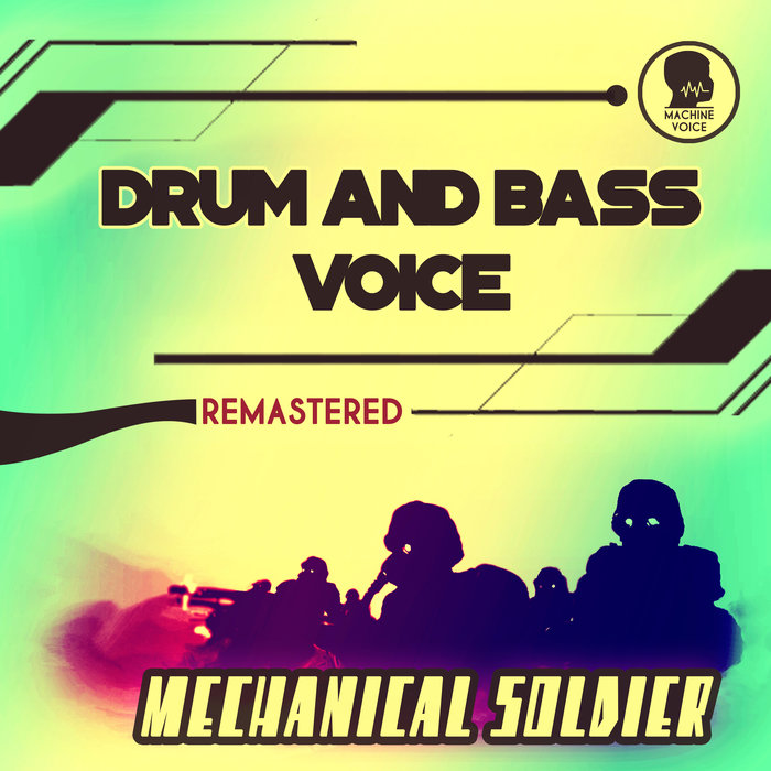 DRUM & BASS VOICE - Mechanical Soldier