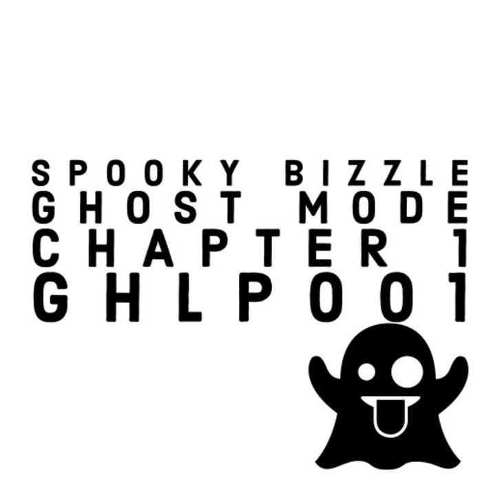 SPOOKY BIZZLE - Ghost Mode/Chapter 1
