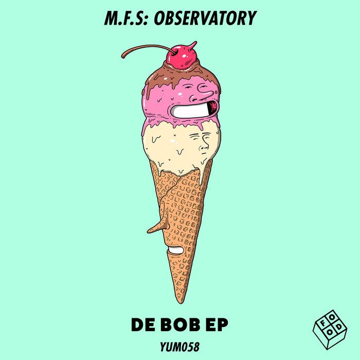 MFS: OBSERVATORY - De Bob EP
