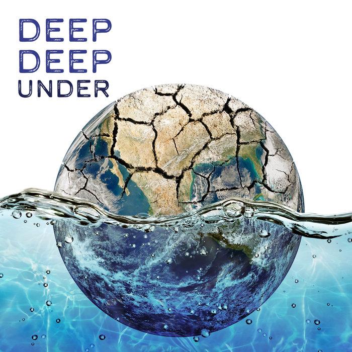 VARIOUS - Deep Deep Under: Deep House Around The World