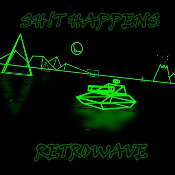 Sh!t Happens - Retrowave