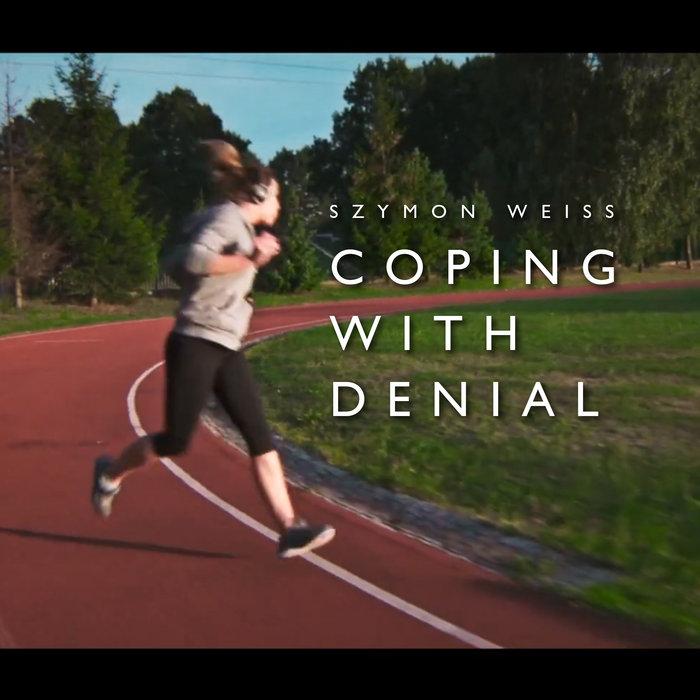SZYMON WEISS - Coping With Denial