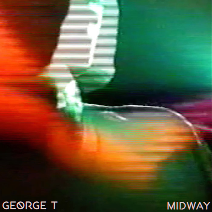 GEORGE T - Midway