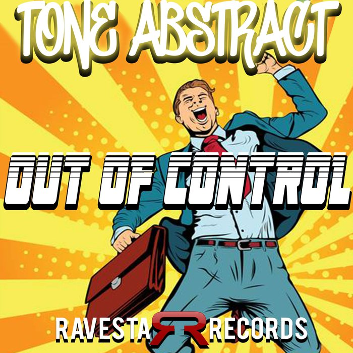 TONE ABSTRACT - Out Of Control