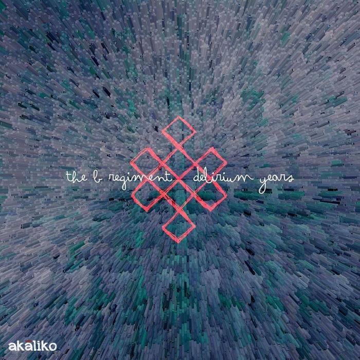 THE B REGIMENT - Endless Knots - Delirium Years