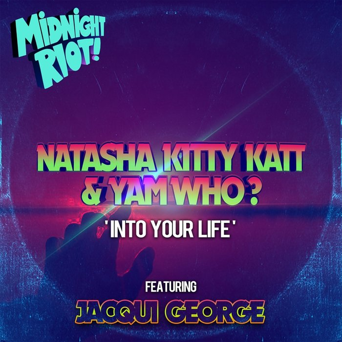 NATASHA KITTY KATT/YAM WHO? feat JACQUI GEORGE - Into Your Life