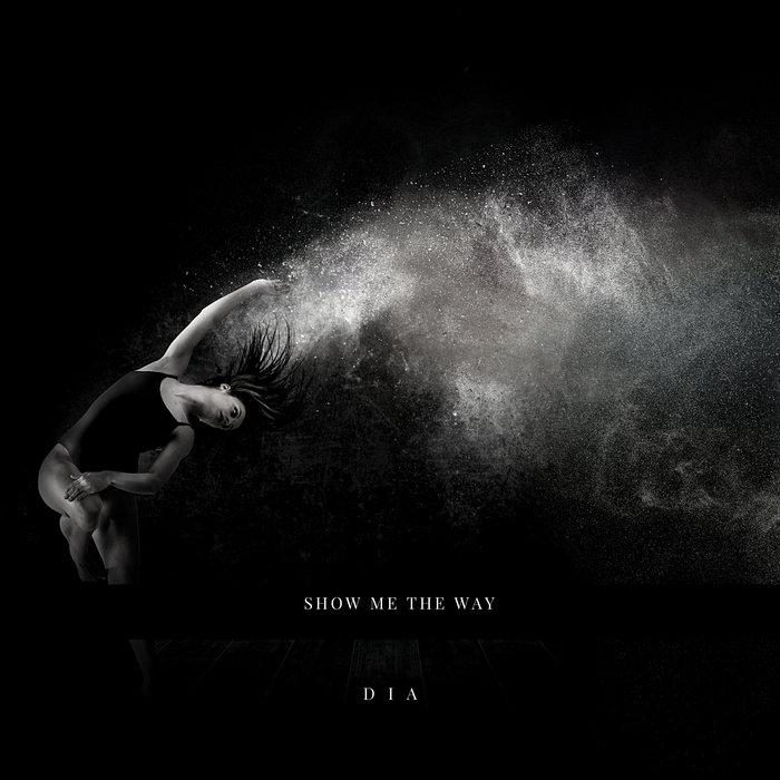 DIA - Show Me The Way
